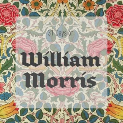 31 Days of William Morris