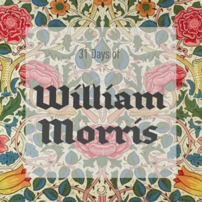 31 Days of William Morris
