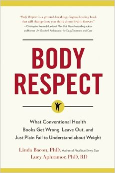 Body Respect: What Conventional Health Books Leave Out, Get Wrong, or Just Plain Fail to Understand about Weight